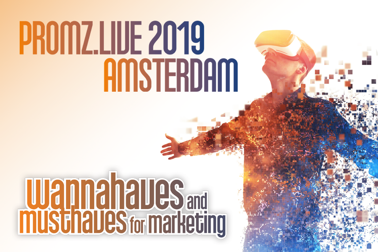 PromZ.live alle nieuwe wannahaves & musthaves voor marketing